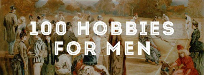 100 Hobbies for Men