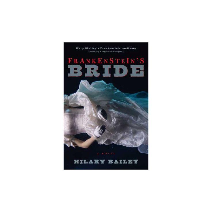 Frankenstein's Bride/ Frankenstein or the Modern Prometheus (Paperback) (Hilary Bailey & Mary