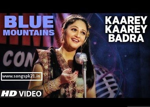 Kaare Kaare Badra Blue Mountains Hindi Movie Video Song.Blue Mountains is an Indian Hindi Movie. Kaare Kaare Badra Blue Mountains Hindi Movie song Download.