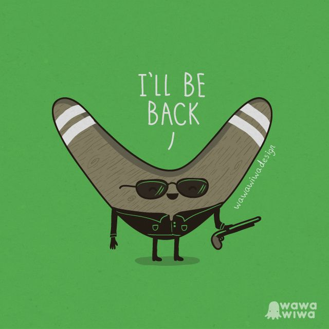 I'll be back by Wawawiwa design, via Flickr