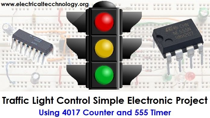 Traffic Light Control Electronic Project Using 4017 555 Timer Electronics Projects Traffic Light Mini Project For Electronics