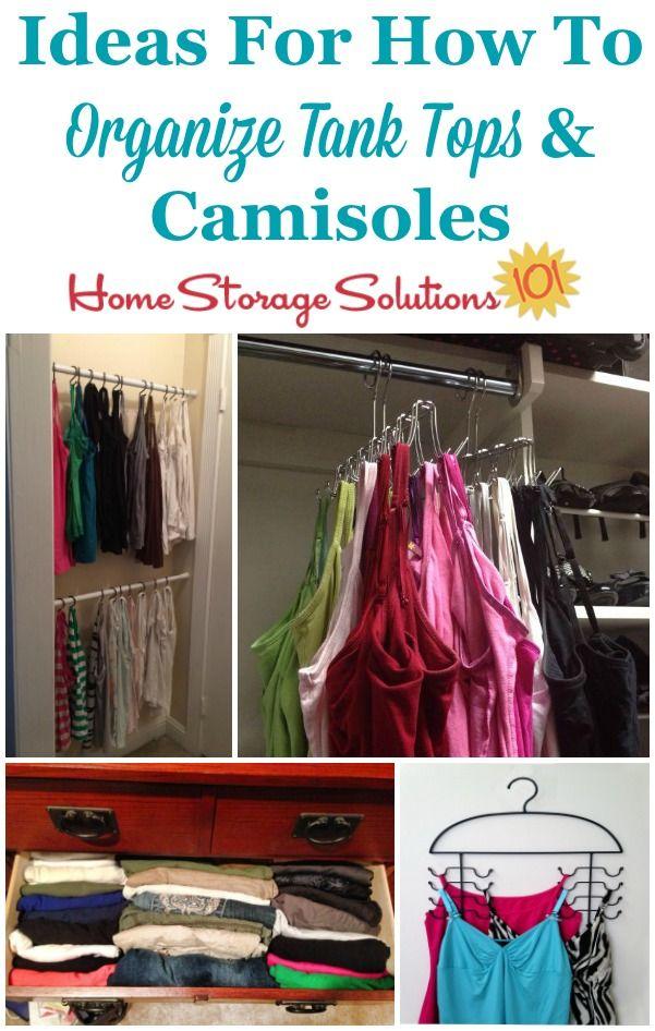 How To Organize Tank Tops Camis Storage Solutions Closet Bedroom Organization Storage Closet Hacks Organizing