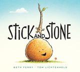 Stick and Stone | Beth Ferry, Tom Lichtenheld | Houghton Mifflin Harcourt |