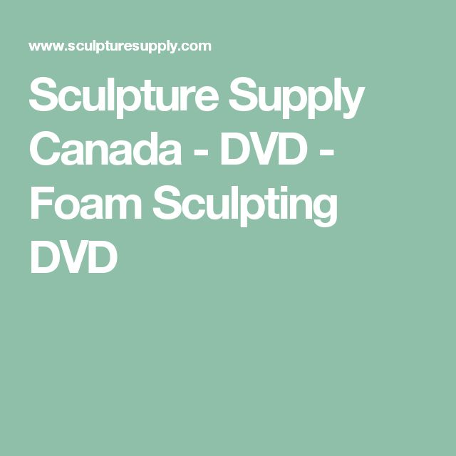 Sculpture Supply Canada - DVD - Foam Sculpting DVD