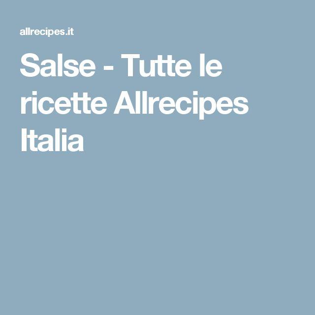 Salse - Tutte le ricette Allrecipes Italia