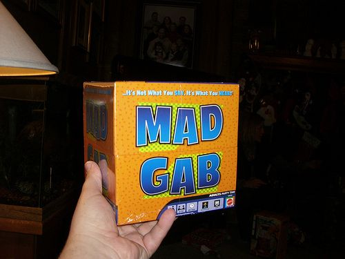 It's December, and you know what that means.Christmas Mad Gabs! For the uninitiated, Mad Gabs are seemingly random words that - when sounded out loud - have phonetic equivalents that are more sen...