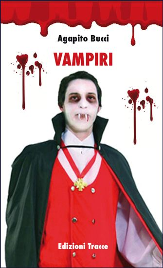 "Agapito Bucci ""Vampiri"" Tre racconti vampireschi"