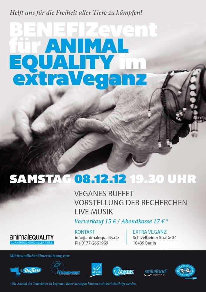 Animal Equality Benefiz Veranstaltung in Berlin!!    Wir freuen uns euch mitteilen zu können, dass wir am 08. Dezember in Berlin eine Benefiz-Veranstaltung durchführen werden.    Erscheint zahlreich und setzt euch mit uns gegen Tierausbeutung ein!    Wir freuen uns auf euch!