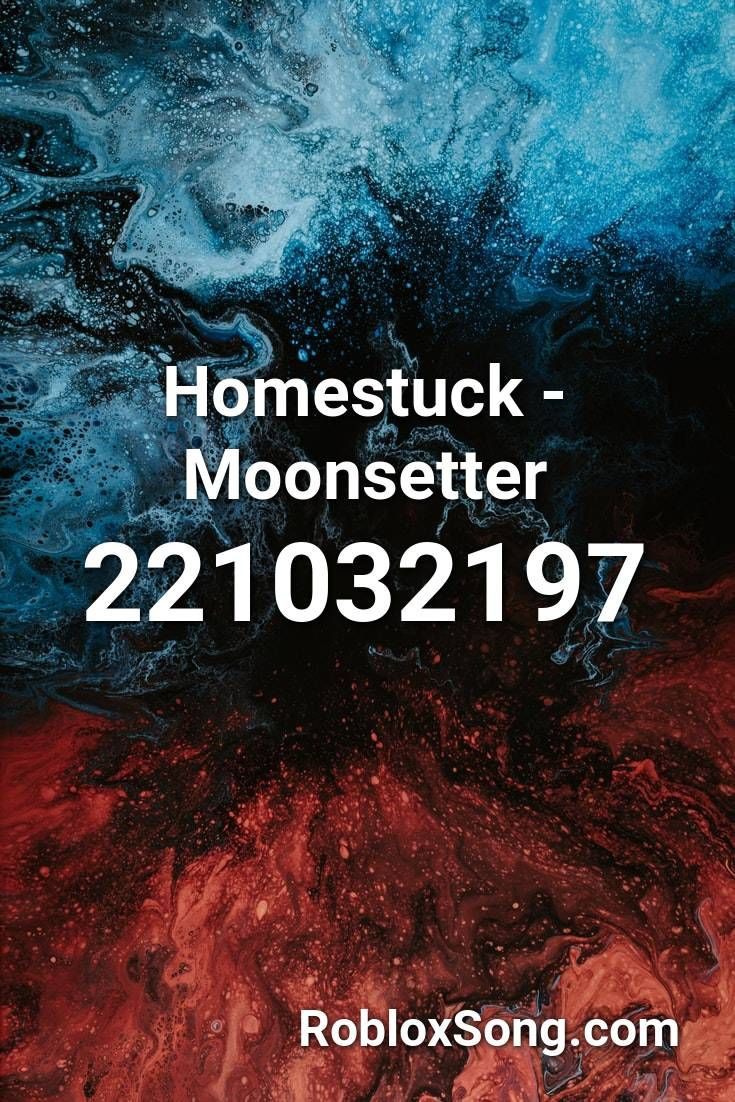 Homestuck Moonsetter Roblox Id Roblox Music Codes