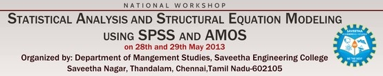 National workshop Statistical Analysis and Structural Equation Modeling using SPSS and AMOS - SASEM-2013 http://www.eventm.net/sasem2013