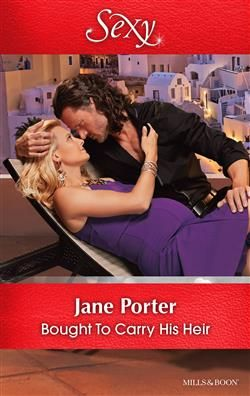 Mills & Boon™: Bought To Carry His Heir by Jane Porter