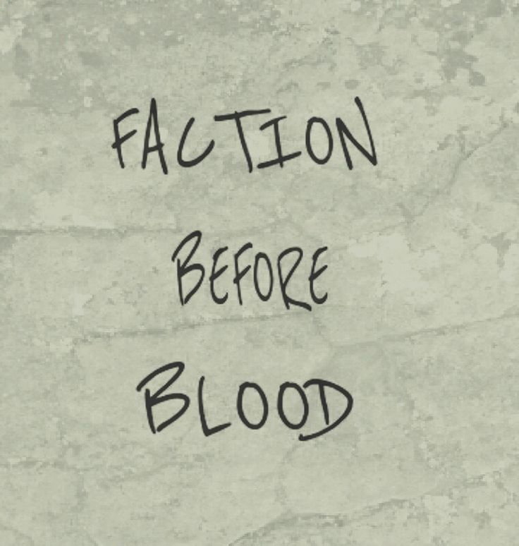 divergent quotes. Faction before blood