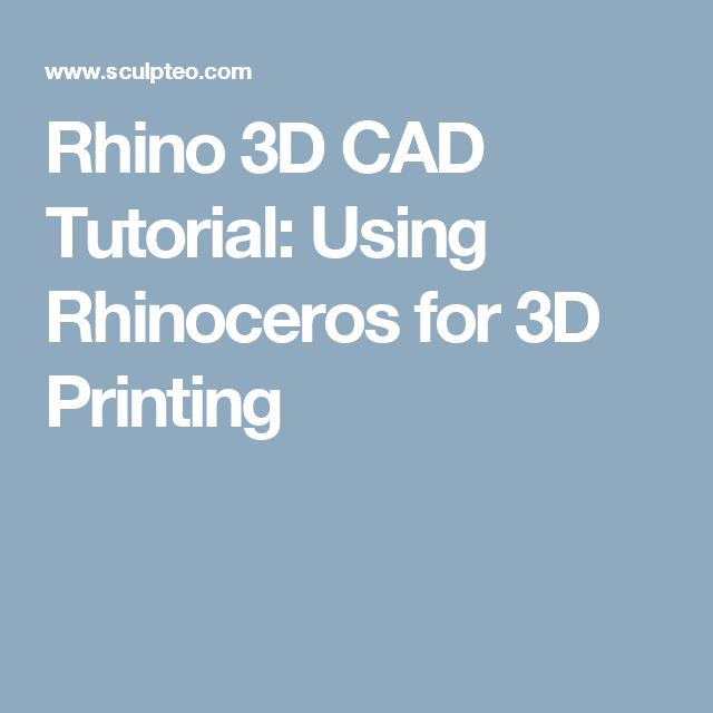 Rhino 3D CAD Tutorial: Using Rhinoceros for 3D Printing