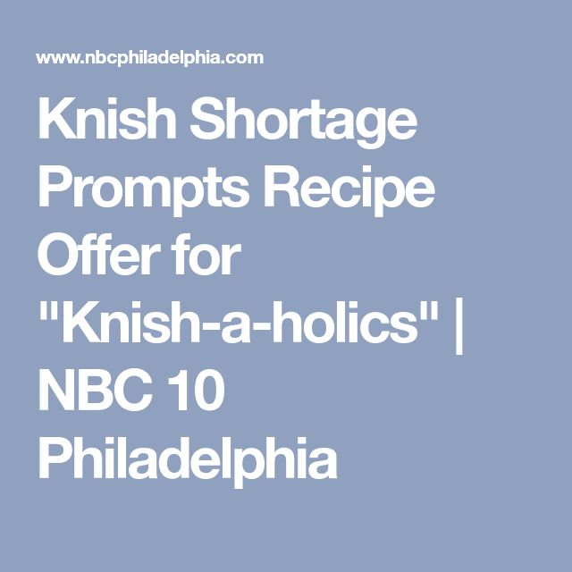 "Knish Shortage Prompts Recipe Offer for ""Knish-a-holics"" 