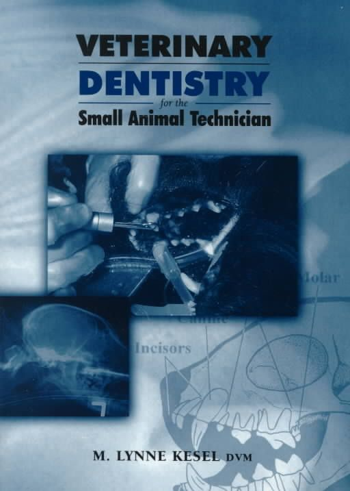 Precision Series Veterinary Dentistry for the Small Animal Technician