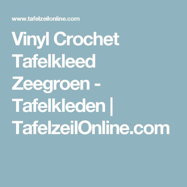 Vinyl Crochet Tafelkleed Zeegroen - Tafelkleden | TafelzeilOnline.com