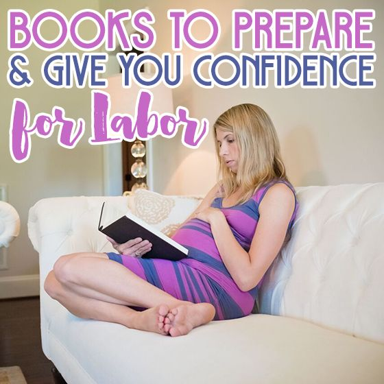 Books to Prepare and Give You Confidence for Labor. INA MAY'S GUIDE TO CHILDBIRTH by Ina May Gaskin is a great read.