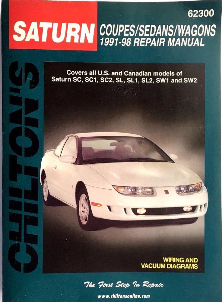 Saturn Coupes Sedans Wagons 1991 Thru 1998 Chilton Repair Manual