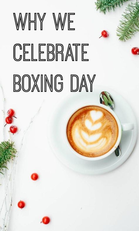 Why we celebrate Boxing Day the meaning of Boxignday and the traditions of Boxing Day and what to do on Boxing Day