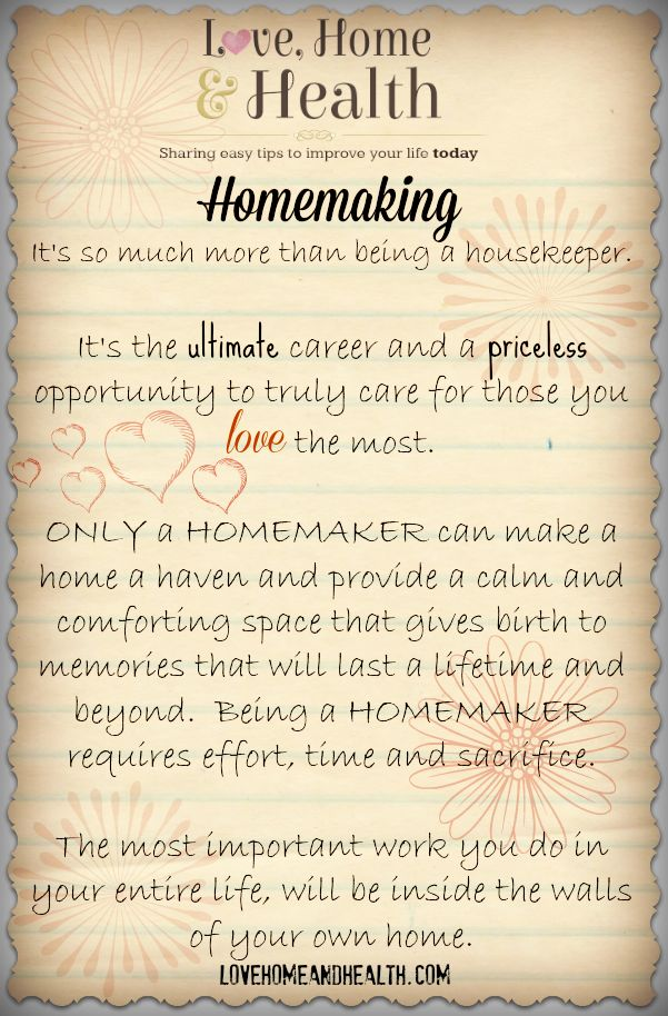 BEING A GOOD HOMEMAKER is the grandest act of love! It gives US the opportunity to truly care for those we love the most ... and to make our house a home and provide calm and comfort and a safe and tidy haven in our own little world away from the crazy outside world that is rapidly surrounding us all.