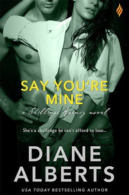 Book-o-Craze: Book Tour {Excerpt & Giveaway} -- Say You're Mine (Shillings Agency #5) by Diane Alberts