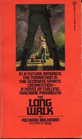The Long Walk - Stephen King I remember that Rita Hayworth and the Shawshank Redemption were in this book of 4 short stories but as a story, 'The Long Walk' stood out for me.