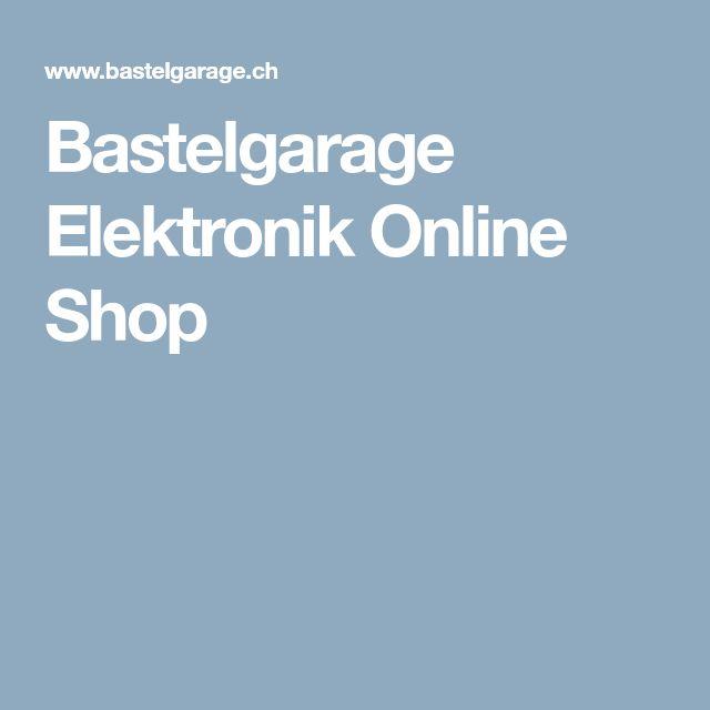 Bastelgarage Elektronik Online Shop