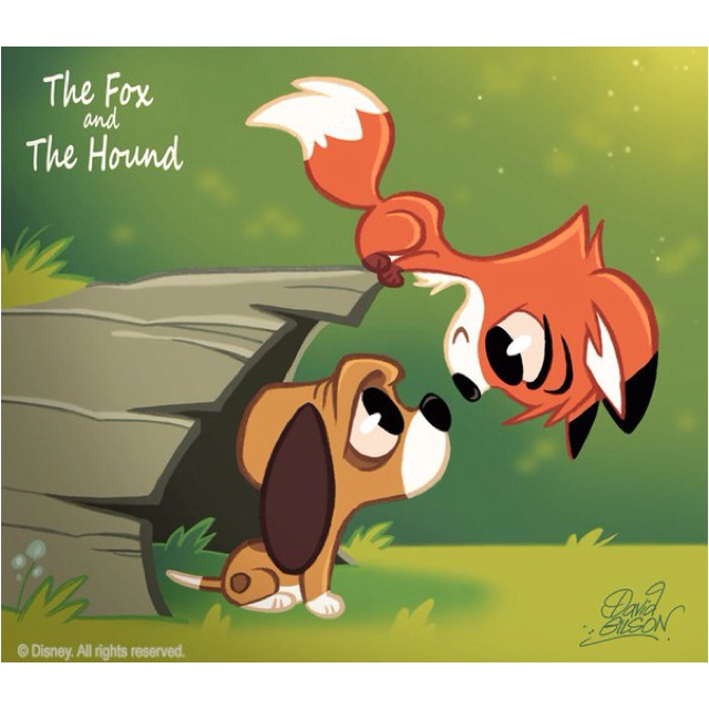 The Fox and the Hound :)
