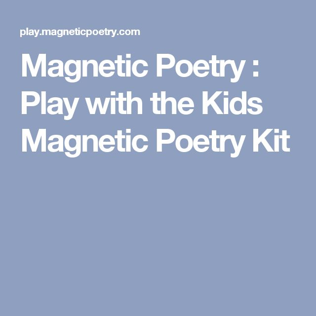 Magnetic Poetry : Play with the Kids Magnetic Poetry Kit