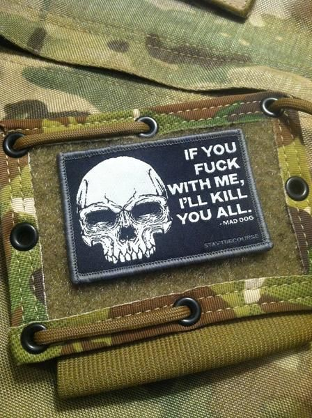 A quote taken from the great General James 'Mad Dog' Mattis. These are woven patches, different than traditional embroidery.  They offer more detail in a simila