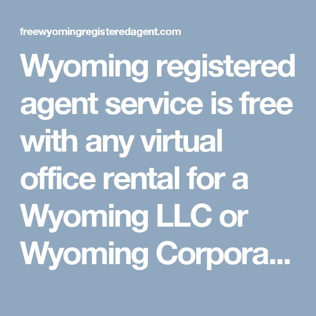 Wyoming registered agent service is free with any virtual office rental for a Wyoming LLC or Wyoming Corporation. Free mail forwarding with agent service.