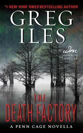 The Death Factory - by Greg Iles - Death is the end, and if a man doesn't speak before it silences him, then his deepest secrets go with him. #Kobo #eBook