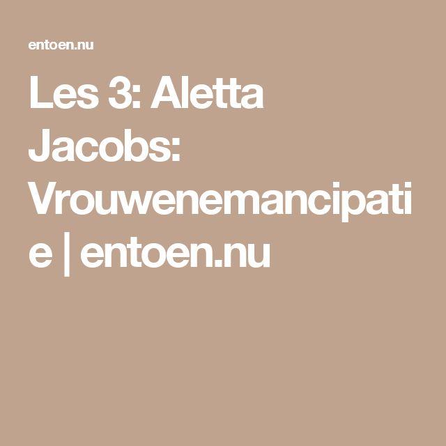Les 3: Aletta Jacobs: Vrouwenemancipatie | entoen.nu