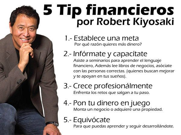 5 Tips financieros por Robert Kiyosaki. #Negocios #Emprendedores
