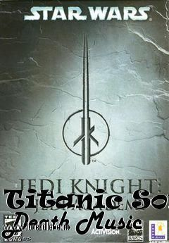 Download Titanic Song Death Music mod for Star Wars Jedi Knight Jedi Academy at breakneck speeds with resume support. Direct download links. No waiting time. Visit http://www.lonebullet.com/mods/download-titanic-song-death-music-star-wars-jedi-knight-jedi-academy-mod-free-18380.htm and click the download now button.