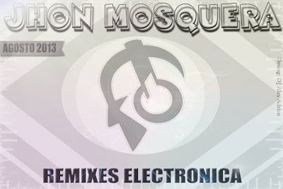 descarga REMIXES-ELECTRONICA AGOSTO - DJ JHON MOSQUERA ~ Descargar pack remix de musica gratis   La Maleta DJ gratis online