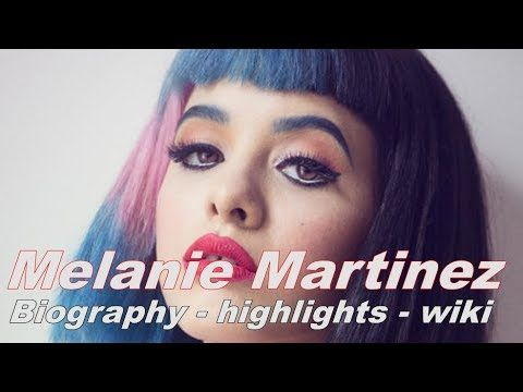 Biography of famous people Melanie Martinez biography highlights wiki