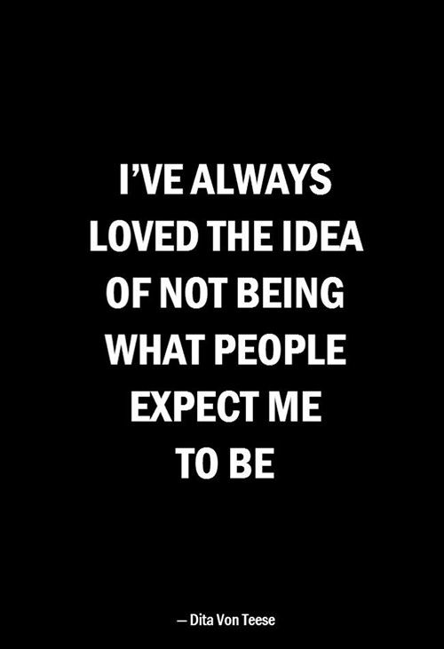Being Unique #60: I've always loved the idea of not being what people expect me to be. - Dito Von Teese
