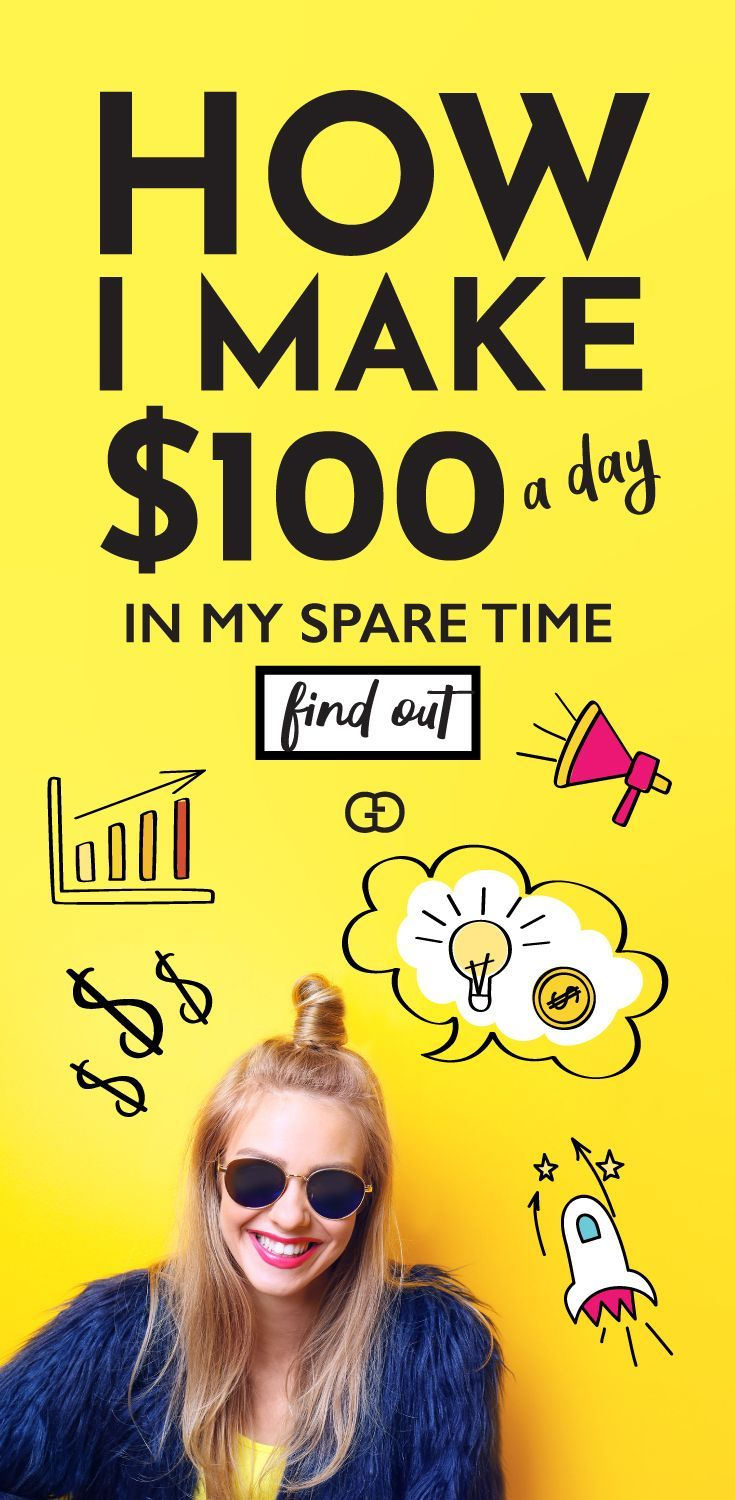 25 Creative Ways To Make $100 Every Day | Jobs work from