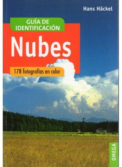 NUBES : GUÍA DE IDENTIFICACIÓN. Häckel, Hans. Destinado a docentes. Guía con 24 fotografías en color para la predicción meteorológica basándose en la observación de la forma de las nubes. Para uso de senderistas, agricultores, pescadores … Disponible en @ http://roble.unizar.es/record=b1428881~S4*spi