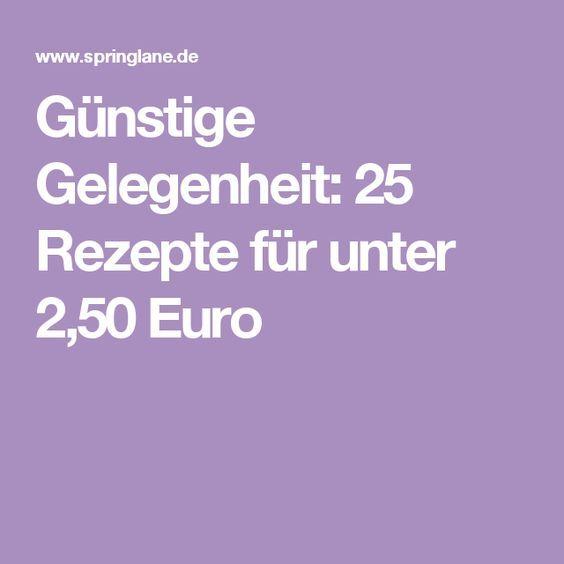 Fancy G nstige Gelegenheit Rezepte f r unter Euro