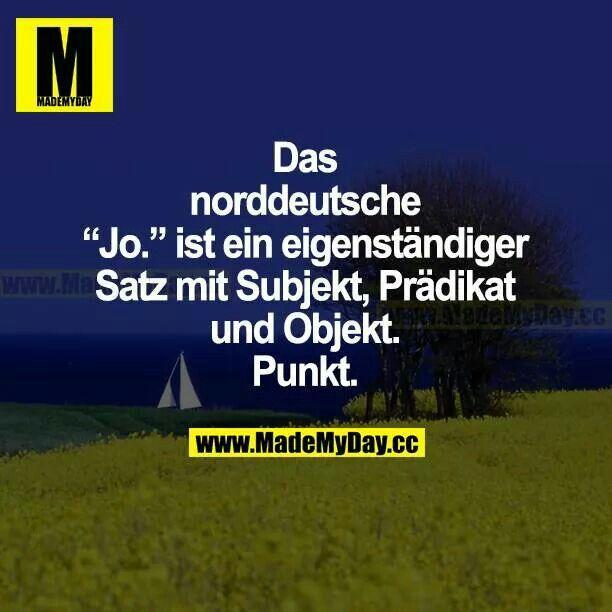 """Das norddeutsche """"Jo."""" ist ein eigenständiger Satz mit Subjekt, Prädikat und Objekt. Punkt."""