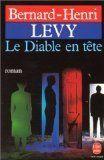 Critiques, citations, extraits de Le diable en tête de Bernard-Henri Lévy. Lu à sa sortie. C'était presque obligé : on ne parlait que de ce roman...