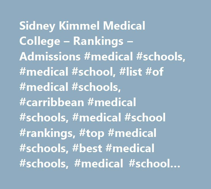 Sidney Kimmel Medical College – Rankings – Admissions #medical #schools, #medical #school, #list #of #medical #schools, #carribbean #medical #schools, #medical #school #rankings, #top #medical #schools, #best #medical #schools, #medical #school #requirements, #medical #school #admissions, #uk #medical #schools, #medical #school #scholarships, #chicago #medical #school, #medical #schools #in #the #united #states, #graduate #medical #school, #international #medical #schools, #michigan #medical…