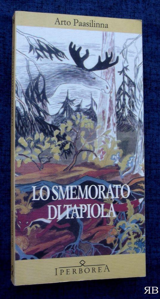 ARTO PAASILINNA - LO SMEMORATO DI TAPIOLA - Iperborea - 9788870910988
