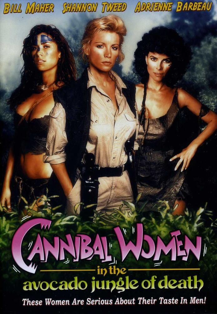 Cannibal Women in the Avocado Jungle of Death (1989) Stars: Shannon Tweed, Bill Maher, Karen M. Waldron, Adrienne Barbeau, Brett Stimely ~ Director: J.F. Lawton