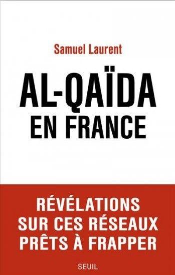 Al-Qaïda : les trois prochaines cibles de l'organisation terroriste en France   Atlantico.fr