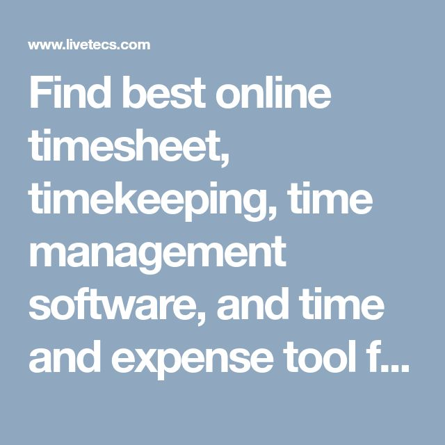 Find best online timesheet, timekeeping, time management software, and time and expense tool for your business by TimeLive. The best automatic timesheet tracker with powerful features, syncs with iOS and Android App