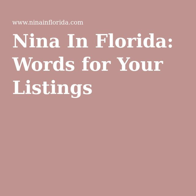 Nina In Florida: Words for Your Listings