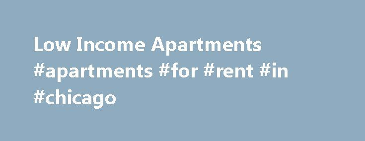 Best 20 low income apartments ideas on pinterest small - 3 bedroom apartments for rent in chicago ...